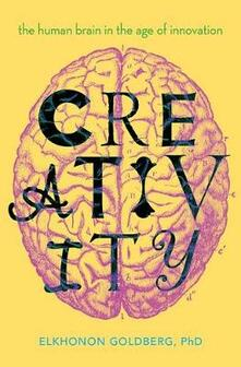 Creativity: The Human Brain in the Age of Innovation - Elkhonon Goldberg - cover
