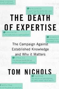 Libro in inglese The Death of Expertise: The Campaign Against Established Knowledge and Why it Matters Tom Nichols