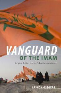 Foto Cover di Vanguard of the Imam: Religion, Politics, and Iran's Revolutionary Guards, Ebook inglese di Afshon Ostovar, edito da Oxford University Press