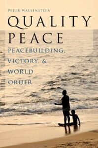 Ebook in inglese Quality Peace: Peacebuilding, Victory and World Order Wallensteen, Peter