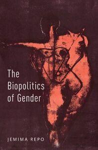 Foto Cover di Biopolitics of Gender, Ebook inglese di Jemima Repo, edito da Oxford University Press
