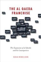 al-Qaeda Franchise: The Expansion of al-Qaeda and Its Consequences