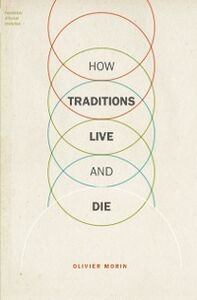 Foto Cover di How Traditions Live and Die, Ebook inglese di Olivier Morin, edito da Oxford University Press