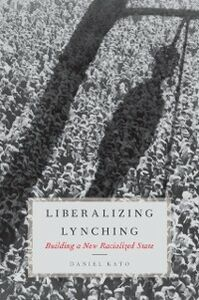 Ebook in inglese Liberalizing Lynching: Building a New Racialized State Kato, Daniel