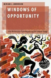 Ebook in inglese Windows of Opportunity: How Women Seize Peace Negotiations for Political Change Anderson, Miriam J.
