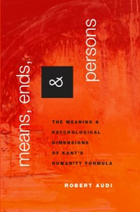 Ebook in inglese Means, Ends, and Persons: The Meaning and Psychological Dimensions of Kants Humanity Formula Audi, Robert