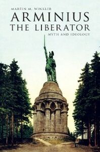 Ebook in inglese Arminius the Liberator: Myth and Ideology Winkler, Martin M.