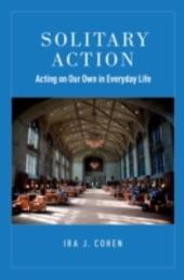 Solitary Action: Acting on Our Own in Everyday Life