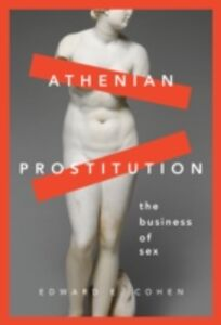 Ebook in inglese Athenian Prostitution: The Business of Sex Cohen, Edward E.