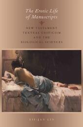 Erotic Life of Manuscripts: New Testament Textual Criticism and the Biological Sciences
