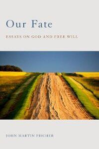 Foto Cover di Our Fate: Essays on God and Free Will, Ebook inglese di John Martin Fischer, edito da Oxford University Press