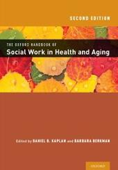 Oxford Handbook of Social Work in Health and Aging