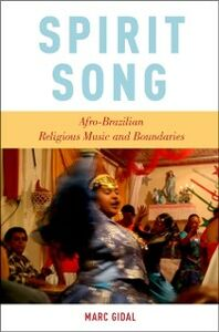 Ebook in inglese Spirit Song: Afro-Brazilian Religious Music and Boundaries Gidal, Marc