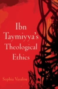 Foto Cover di Ibn Taymiyyas Theological Ethics, Ebook inglese di Sophia Vasalou, edito da Oxford University Press