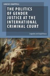 Politics of Gender Justice at the International Criminal Court: Legacies and Legitimacy
