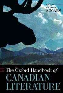 Foto Cover di Oxford Handbook of Canadian Literature, Ebook inglese di Cynthia Sugars, edito da Oxford University Press