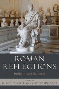 Ebook in inglese Roman Reflections: Studies in Latin Philosophy