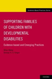 Ebook in inglese Supporting Families of Children With Developmental Disabilities: Evidence-based and Emerging Practices Singer, George H. S. , Wang, Mian