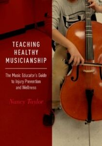 Foto Cover di Teaching Healthy Musicianship: The Music Educator's Guide to Injury Prevention and Wellness, Ebook inglese di Nancy Taylor, edito da Oxford University Press