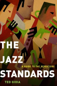 Ebook in inglese Jazz Standards: A Guide to the Repertoire Gioia, Ted