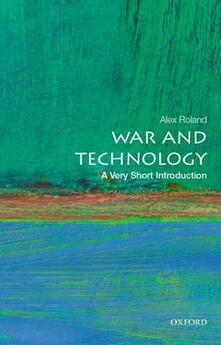 War and Technology: A Very Short Introduction - Alex Roland - cover
