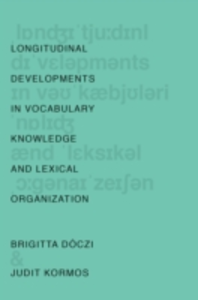 Ebook in inglese Longitudinal Developments in Vocabulary Knowledge and Lexical Organization Doczi, Brigitta , Kormos, Judit