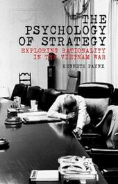 Psychology of Strategy: Exploring Rationality in the Vietnam War