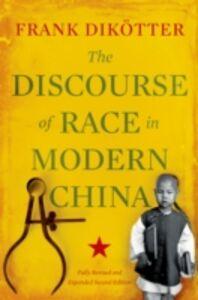 Foto Cover di Discourse of Race in Modern China, Ebook inglese di Frank Dikotter, edito da Oxford University Press