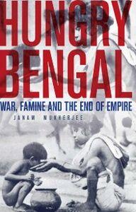 Foto Cover di Hungry Bengal: War, Famine and the End of Empire, Ebook inglese di Janam Mukherjee, edito da Oxford University Press