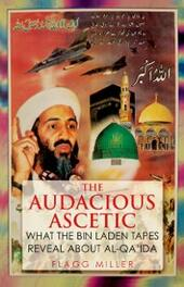 Audacious Ascetic: What the Bin Laden Tapes Reveal About Al-Qa'ida