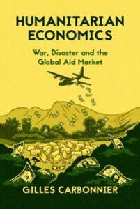 Ebook in inglese Humanitarian Economics: Humanitarian Economics Carbonnier, Gilles
