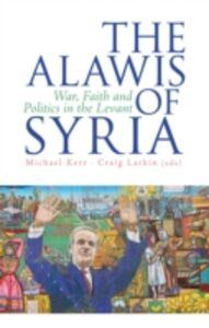 Ebook in inglese Alawis of Syria: War, Faith and Politics in the Levant