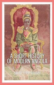 Ebook in inglese Short History of Modern Angola Birmingham, David