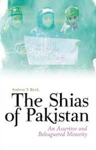 Ebook in inglese Shias of Pakistan: An Assertive and Beleaguered Minority Rieck, Andreas