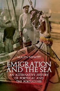 Ebook in inglese Emigration and the Sea: An Alternative History of Portugal and the Portuguese Newitt, Malyn