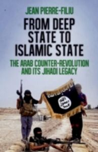 Ebook in inglese From Deep State to Islamic State: The Arab Counter-RevolutionNBand its Jihadi Legacy Filiu, Jean-Pierre