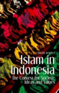 Ebook in inglese Islam in Indonesia: The Contest for Society, Ideas and Values Kersten, Carool