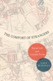 Comfort of Strangers: Social Life and Literary Form