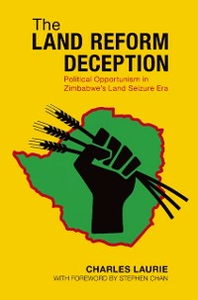 Ebook in inglese Land Reform Deception: Political Opportunism in Zimbabwe's Land Seizure Era Laurie, Charles