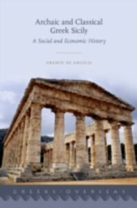 Ebook in inglese Archaic and Classical Greek Sicily: A Social and Economic History De Angelis, Franco