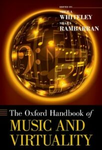 Ebook in inglese Oxford Handbook of Music and Virtuality Rambarran, Shara , Whiteley, Sheila