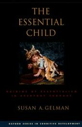 Essential Child: Origins of Essentialism in Everyday Thought