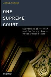 One Supreme Court: Supremacy, Inferiority, and the Judicial Department of the United States