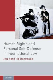 Human Rights and Personal Self-Defense in International Law - Jan Arno Hessbruegge - cover