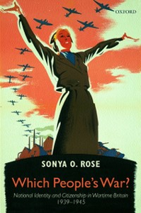Ebook in inglese Which People's War?: National Identity and Citizenship in Wartime Britain 1939-1945 Rose, Sonya  O.