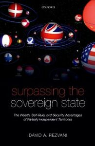 Foto Cover di Surpassing the Sovereign State: The Wealth, Self-Rule, and Security Advantages of Partially Independent Territories, Ebook inglese di David A. Rezvani, edito da OUP Oxford