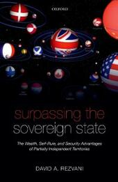Surpassing the Sovereign State: The Wealth, Self-Rule, and Security Advantages of Partially Independent Territories
