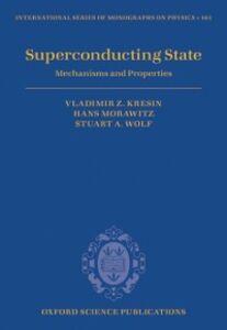 Ebook in inglese Superconducting State: Mechanisms and Properties Kresin, Vladimir Z. , Morawitz, Hans , Wolf, Stuart A.