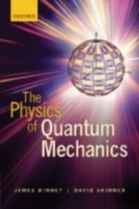 Foto Cover di Physics of Quantum Mechanics, Ebook inglese di James Binney,David Skinner, edito da OUP Oxford