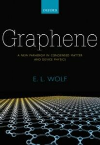 Foto Cover di Graphene: A New Paradigm in Condensed Matter and Device Physics, Ebook inglese di E. L. Wolf, edito da OUP Oxford